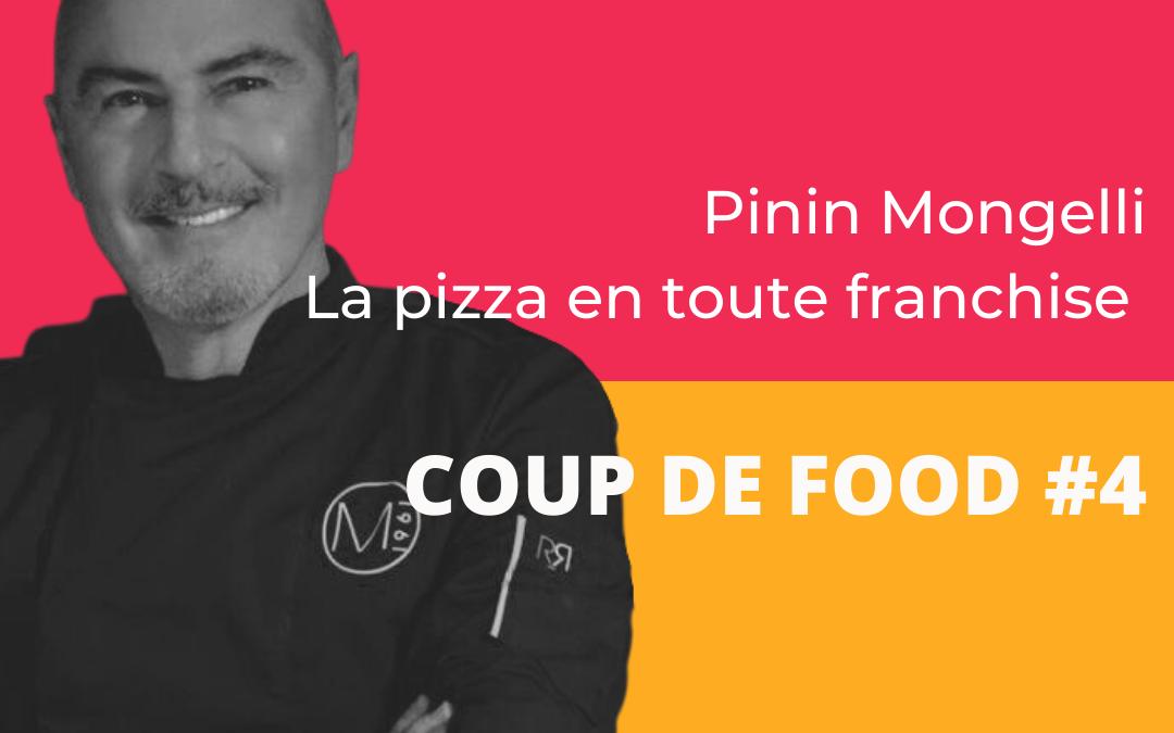 Coup de Food #4 : Pinin Mongelli – La pizza en toute franchise